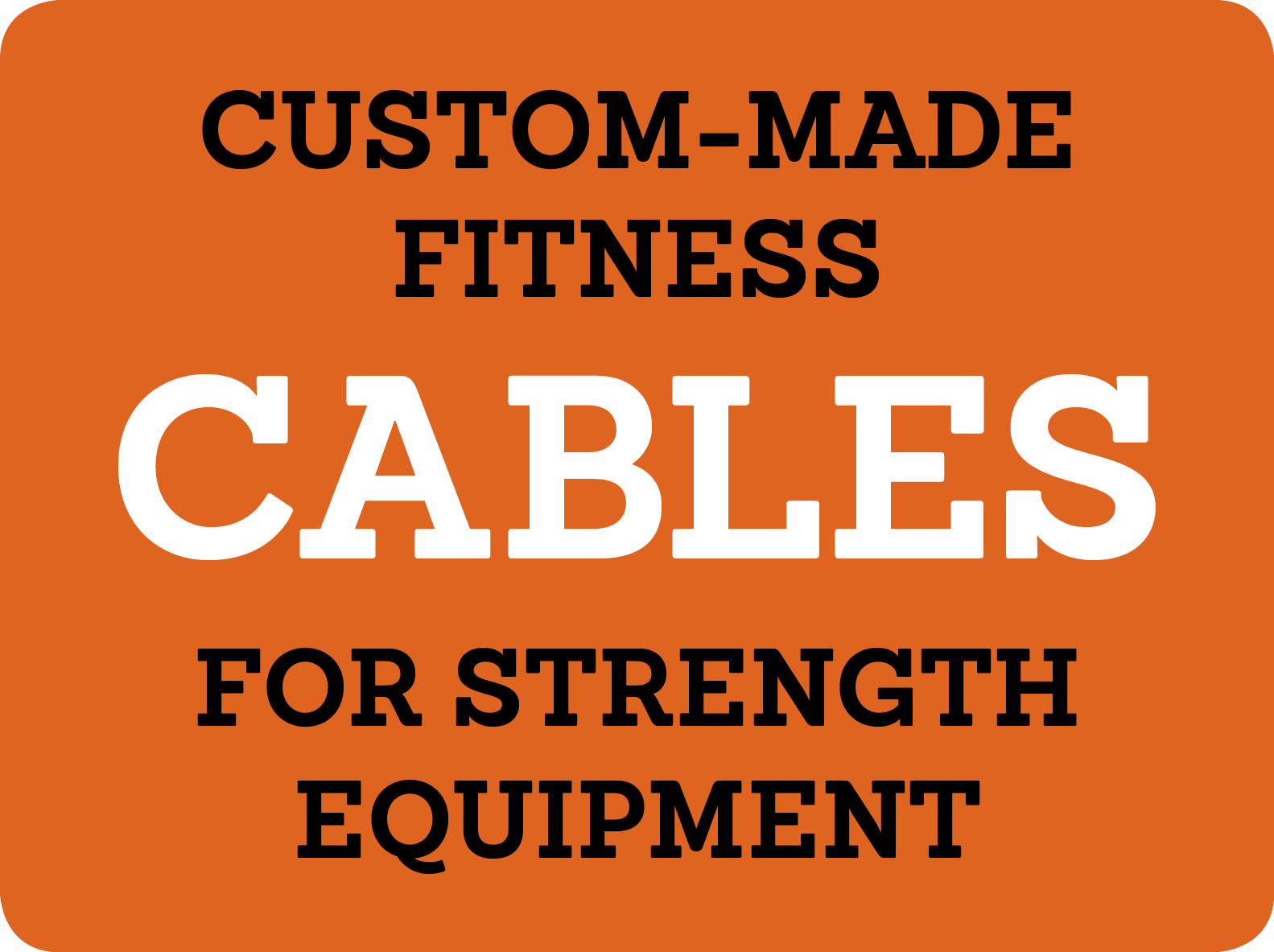 Custom-made fitness cables for selectori...